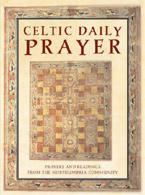 Celtic Daily Prayer by The Northumbria Community