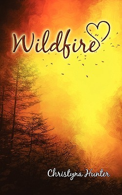 Wildfire by Christyna Hunter