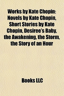 Works by Kate Chopin by Books LLC