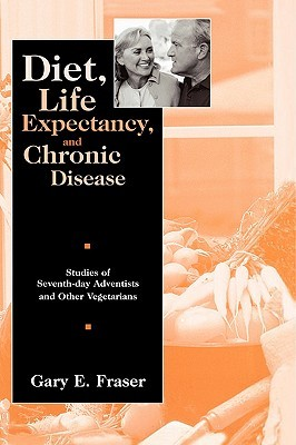Diet, Life Expectancy, and Chronic Disease: Studies of Seventh-Day Adventists and Other Vegetarians