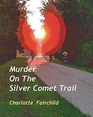 Murder on the Silver Comet Trail by Charlotte Fairchild