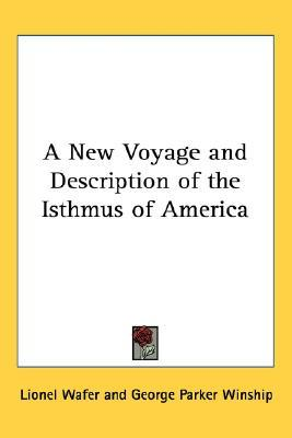 A New Voyage and Description of the Isthmus of America by Lionel Wafer