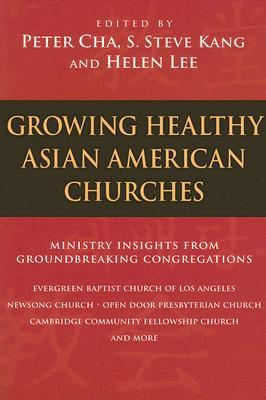 Growing Healthy Asian American Churches by Peter Cha