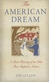 The American Dream: A Short History of an Idea That Shaped a Nation