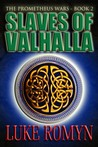 Slaves of Valhalla (The Prometheus Wars, #2)