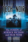 Tech-Noir: The Fusion of Science Fiction and Film Noir