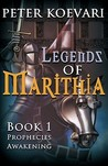 Legends of Marithia: Book 1 - Prophecies Awakening