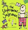 The Underwear Salesman: And Other Jobs for Better or Verse