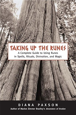 Taking Up the Runes by Diana L. Paxson