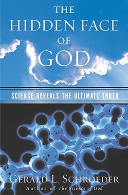 The Hidden Face of God by Gerald Schroeder
