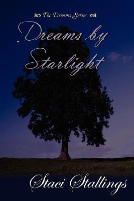 Download free Dreams By Starlight (The Dreams Series #1) by Staci Stallings PDF