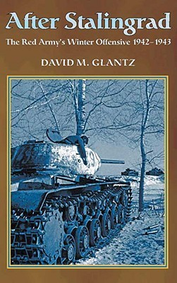 After Stalingrad by David M. Glantz