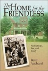 The Home for the Friendless: Finding Hope, Love, and Family