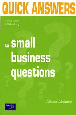 Quick Answers to Small Business Questions by Alison Alsbury