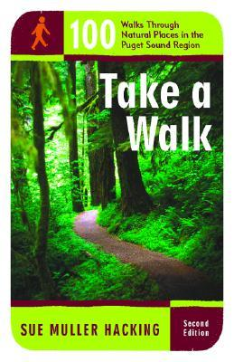 Review Take a Walk: 100 Walks Through Natural Places in the Puget Sound Region ePub