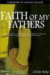 Faith of My Fathers: Conversations with Three Generations of Pastors about Church, Ministry, and Culture