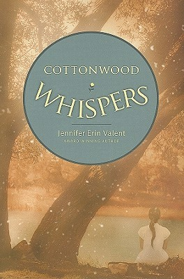 Cottonwood Whispers by Jennifer Erin Valent