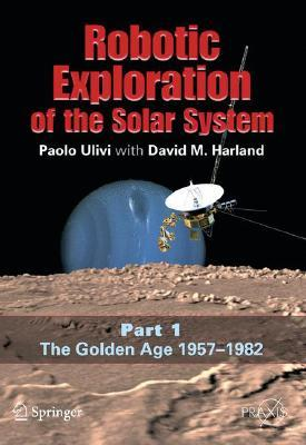 Robotic Exploration of the Solar System, Part 1: The Golden Age 1957-1982