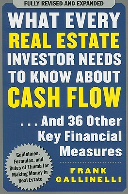 What Every Real Estate Investor Needs to Know about Cash Flow by Frank Gallinelli