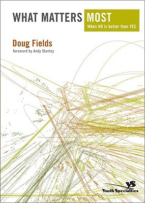 What Matters Most when NO is better than YES by Doug Fields
