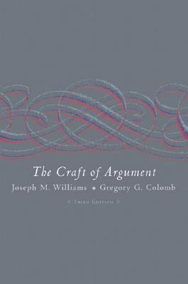 The Craft of Argument by Joseph M. Williams