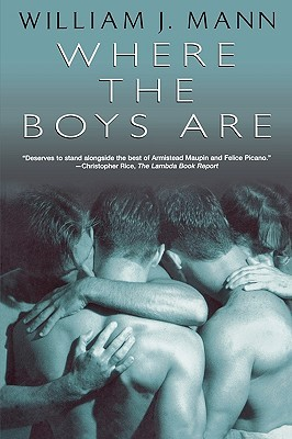 Where the Boys Are by William J. Mann