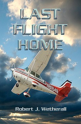 Last Flight Home by Robert Wetherall