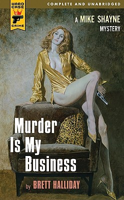 Murder is My Business by Brett Halliday