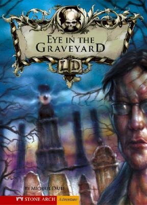 The Eye in the Graveyard by Michael Dahl