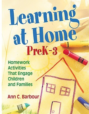 Learning at Home, PreK-3: Homework Activities That Engage Children and Families