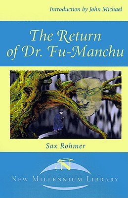 The Return of Dr. Fu-Manchu by Sax Rohmer