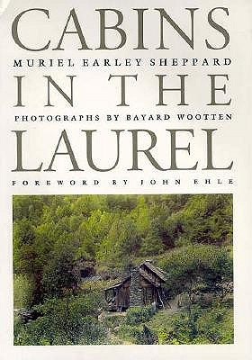 Cabins in the Laurel by Muriel Earley Sheppard