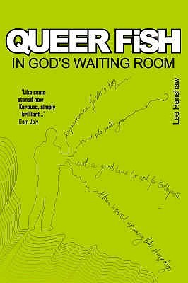 Queer Fish In God's Waiting Room by Lee Henshaw