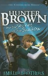 Hunter Brown and the Secret of the Shadow (Codebearers, #1)