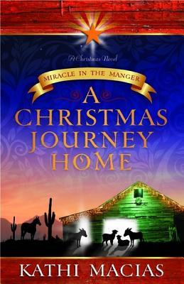 A Christmas Journey Home by Kathi Macias