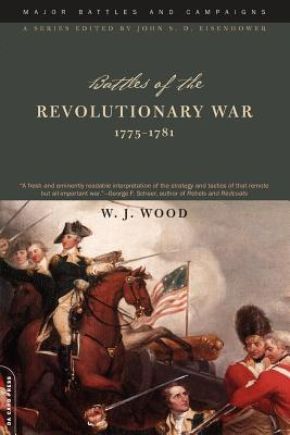 Battles Of The Revolutionary War by W.J. Wood