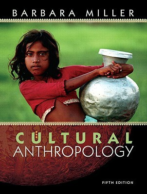 Cultural Anthropology by Barbara D. Miller