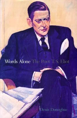Words Alone: The Poet T. S. Eliot