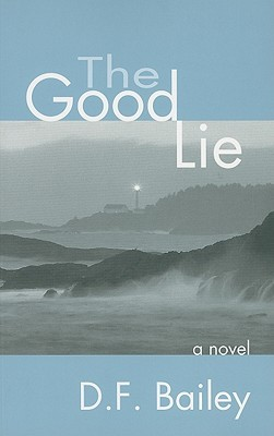 Good Lie, The by D.F. Bailey