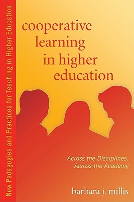 Cooperative Learning in Higher Education by Barbara Millis