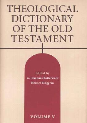 Theological Dictionary of the Old Testament by G. Johannes Botterweck