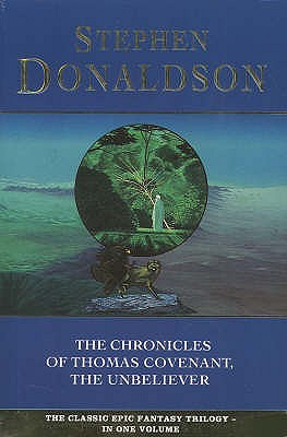 The Chronicles of Thomas Covenant, the Unbeliever (The Chronicles of Thomas Covenant, #1-3)