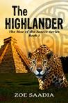 The Highlander (The Rise of the Aztecs, #1)