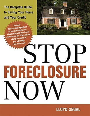 Stop Foreclosure Now by Lloyd Segal