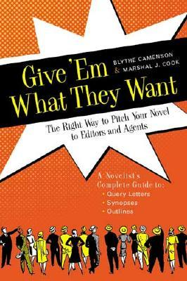 Give 'Em What They Want by Blythe Camenson