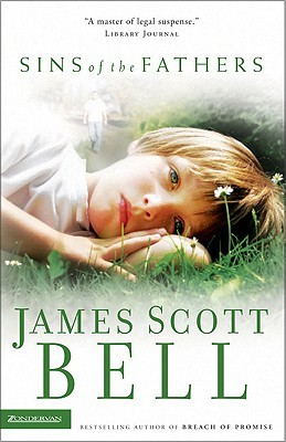 Sins of the Fathers by James Scott Bell