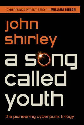 A Song Called Youth by John Shirley
