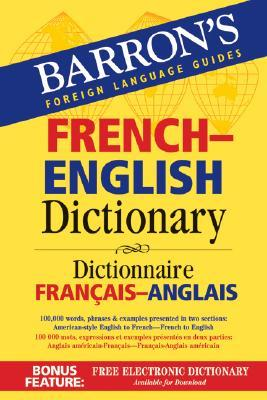 Barrons French-English Dictionary: Dictionnaire Francais-Anglais
