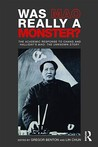 "Was Mao Really a Monster?: The Academic Response to Chang and Halliday's ""Mao: The Unknown Story"""