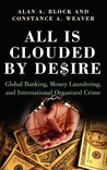 All Is Clouded by Desire: Global Banking, Money Laundering, and International Organized Crime